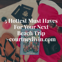 5 Hottest Must Haves For Your Next Beach Trip