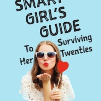 MY BOOK: The Smart Girl's Guide to Surviving Her Twenties
