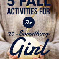 5 Fall Activities For The Twenty Something Girl